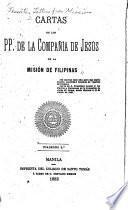 Cartas de los padres de la Compan̂ía de Jesus de la Mision de Filipinas