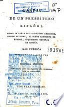 Cartas de un Presbítero español sobre la carta del ciudadano Gregoire, obispo de Blois, al señor arzobispo de Burgos ...