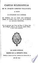 Cartas ecclesiásticas de D. --- al Doctor D. Guillermo Diaz Luzeredi en defensa de las leyes que autorizan ahora al pueblo para que lea en su lengua la Sagrada Escritura