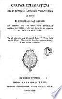 Cartas eclesiásticas de D. Joaquin Lorenzo Villanueva al Doctor D. Guillermo Diaz Luzeredi