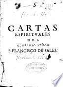 Cartas espirituales del glorioso señor San Francisco de Sales, Obispo y principe de Geneva ...