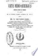 Cartas médico-quirúrgicas escritas sobre el terreno con motivo de la guerra franco-alemana de 1870-71