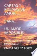 Cartas Y Poemas de Amor.... Para... Un Amor... Imposible!