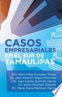 Casos Empresariales En El Sur De Tamaulipas