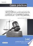 Casos prácticos para la gestión de la documentación jurídica y empresarial
