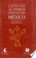 Catálogo de autores de plantas vasculares de México