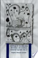 Catálogo de documentos históricos del Archivo General Agrario
