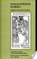 Catálogo de manuscritos e impresos en lenguas indígenas de México, de la Biblioteca Nacional Antropología e Historia (México, D.F.)