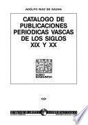 Catálogo de publicaciones periódicas vascas de los siglos XIX y XX