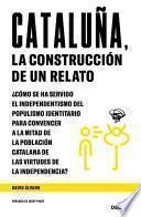 Cataluña, la construcción de un relato