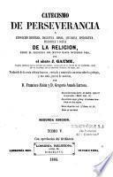 Catecismo de perseverancia o exposicion historica, dogmatica... de la religion...