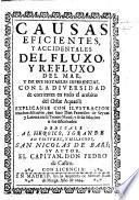 Causas eficientes y accidentales del Fluxo, y Refluxo del Mar ... Explicanse con ilustracion muchos discursos, que hizo D. Francisco de Seyxas y Lobera en su Teatro Naual, etc