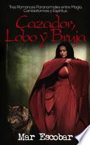 Cazador, Lobo y Bruja