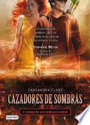 Cazadores de sombras 4. Ciudad de los ángeles caídos (Edición mexicana)