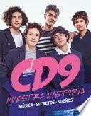 CD9. Nuestra historia
