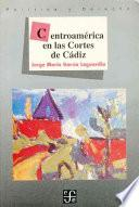 Centroamérica en las Cortes de Cádiz
