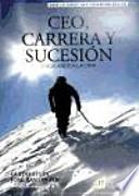 Ceo, carrera y sucesión. escalando a la cima
