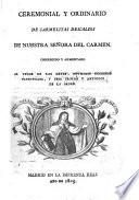 Ceremonial y ordinario de Carmelitas descalzos de N. S. del Carmen,corregido y aumentado...