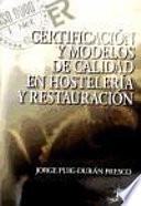 Certificación y modelos de calidad en hostelería y restauración