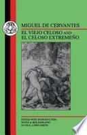 Cervantes: El Viejo Celoso and El Celoso Extremeno