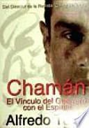 CHAMÁN: EL VÍNCULO DEL GUERRERO CON EL ESPÍRITU