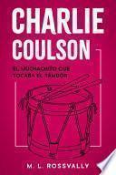 Charlie Coulson: El Muchachito que Tocaba el Tambor