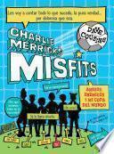 Charlie Merrick ́s Misfits. Amigos, enemigos y mi copa del mundo