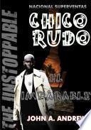 Chico Rudo ... El Imparable (Rude Buay I Spanish Edition)