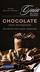 Chocolate para entendidosguia del buen gourmet