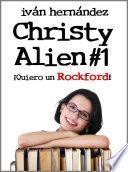 Christy Alien 1 - ¡Quiero un Rockford!