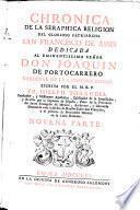 Chronica de la seraphica religion del glorioso patriarcha San Francisco de Assis ...
