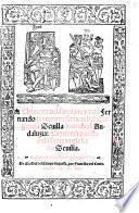 Chronica del sancto rey don Fernando tercero deste nombre: que gano a Seuilla y a toda el Andaluzia: cuyo cuerpo esta en la sancta yglesia de Seuilla
