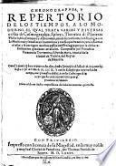 Chronographia, y Repertorio de los tiempos, a lo moderno, el qual trata varias y diuersas cosas