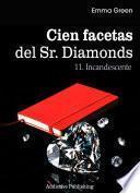 Cien Facetas del Sr. Diamonds - vol. 11: Incandescente