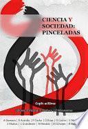 Ciencia y Sociedad: pinceladas