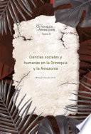 Ciencias sociales y humanas en la Orinoquia y la Amazonia