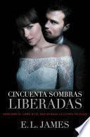 Cincuenta sombras liberadas (versión argentina) (Cincuenta sombras 3)