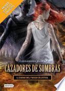 Ciudad del fuego celestial. Cazadores de sombras 6 (versión mexicana)
