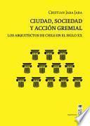Ciudad, sociedad y acción gremial