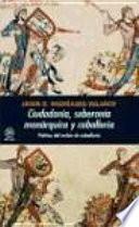 Ciudadanía, soberanía monárquica y caballería