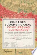 Ciudades sudamericanas como arenas culturales