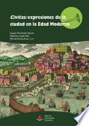 Civitas: expresiones de la ciudad en la Edad Moderna