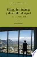 Clases dominantes y desarrollo desigual