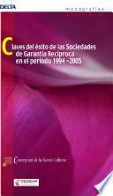Claves de éxito de las sociedades de garantía recíproca en el período 1994-2005