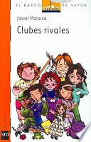 Clubes rivales/ Rival Clubs