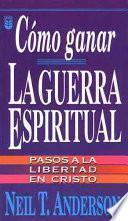 Cmo Ganar La Guerra Espiritual: Winning Spiritual Warfare