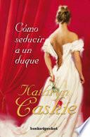 Cmo seducir a un duque / How To Seduce A Duke