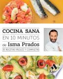 Cocina Sana: En 10 Minutos