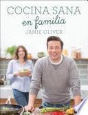 Cocina sana en familia/ Super Food Family Classics
