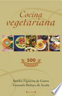 Cocina Vegetariana: 500 Recetas